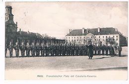 FR-3509    METZ : Französicher Platz Mit Cavalerie Kaserne - Metz