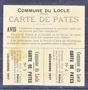TIQUET DE RATIONNEMENT SUISSE - CARTE  DE PATES DE LA COMMUNE DU LOCLE. - 1917 - V/IMAGE - Vieux Papiers