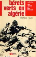 « Bérets Verts En Algérie »FLEURY, G. -  Ed. Rossel, Bxl (1973) - Livres