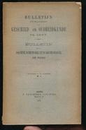 GESCHIED & OUDHEIDKUNDE TE GENT N° 1 TOT 9 - 1899 -   BLZ 1 TOT 326 - 23X15CM  6 SCANS - Geschiedenis