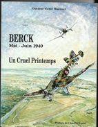 BERCK- Mai-Juin 1940 - Un Cruel Printemps - Par Dr Victor MACQUET ( Voir Sommaire ) - Picardie - Nord-Pas-de-Calais