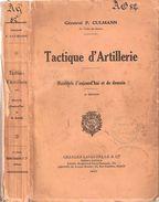 TACTIQUE D ARTILLERIE MATERIELS AUJOURD HUI DEMAIN 1937 PAR GENERAL CULMANN CANON DCA LOURDE OFFENSIVE DEFENSIVE - Livres