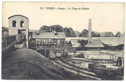 Cpa Vietnam / Tonkin - Hongay - Le Triage Du Charbon - Viêt-Nam