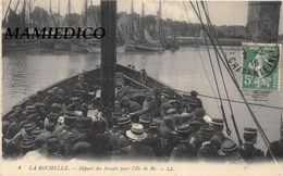 1916 LA ROCHELLE: Départ Des Forçats Pour L'île De Ré. Très Beau Plan Et Très Bon état. - Bagne & Bagnards