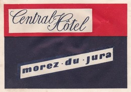 FRANCE -  HOTEL LUGAGGE  LABEL - CENTRAL HOTEL - MOREZ DU JURA - Etiketten Van Hotels