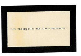CARTE DE VISITE NOBLESSE LE MARQUIS DE CHAMPEAUX - Visiting Cards