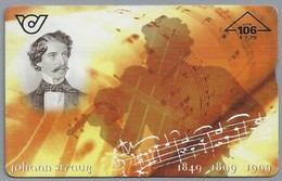AT.- Telefoonkaart. Johann Strauss. 1849 1899 1999. Eine Hommage An Johann Strauss Vater Und Sohn. 2 Scans. - Oostenrijk