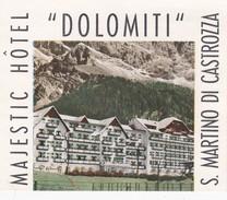 ITALY ITALIA   -  HOTEL LUGAGGE  LABEL - MAJESTIC HOTEL - S. MARTINHO DI CASTROZZA - DOLOMITI - Hotel Labels