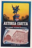 ITALY ITALIA   -  HOTEL LUGAGGE  LABEL - ASTORIA - ISOTTA - GENOVA - Hotel Labels