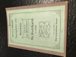 TOPOGRAPHISCHE Atlas DER SCHWEIZ - 1894 - Karten Für Militärschulen - St. Gotthard - Uberdruck Mit Relieftönen - Topographische Karten