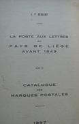 La Poste Aux Lettres Au Pays De Liege Avant 1849 - 1957 - 34 Pages - Port 2€ - Specialized Literature