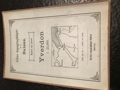 YVERDON - TOPOGRAPHISCHE Atlas DER SCHWEIZ - 1907 -CARTE TOPOGRAPHIQUE DE LA SUISSE - Report Sur Pierre - Topographische Karten