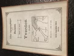 YVERDON - TOPOGRAPHISCHE Atlas DER SCHWEIZ - 1907 -CARTE TOPOGRAPHIQUE DE LA SUISSE - Report Sur Pierre - Cartes Topographiques