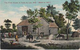 AK Fond Du Lac First House 1837 A Oshkosh Waupun Oakfield Byron Dotyville Marblehead Wisconsin WI United States USA - Oshkosh