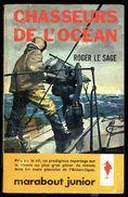 """"""" Chasseurs De L'Océan """", Par Roger LE SAGE - E.O. MJ N° 200 - Récit-reportage. - Marabout Junior"""