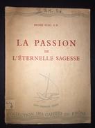 La Passion De L'Eternelle Sagesse Henri Suso 1943 Christianity Chretien - Bücher, Zeitschriften, Comics