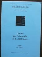 La Cote Des Coins Dates Et De Millesimes - Sococodami - 2002 - 130 Pages - Ports 3€ - Specialized Literature