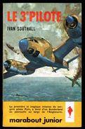 """"""" Le 3e Pilote """", Par Ivan Southall - E.O. MJ N° 213 - Guerre Aérienne. - Marabout Junior"""