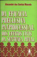 DIREITO DROIT DERECHO EN PORTUGUES - DA EFICACIA PRECLUSIVA PANPROCESSUAL DOS EFEITOS CIVIS DA SENTENCA PENAL - Books, Magazines, Comics