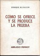 DIREITO DROIT DERECHO - COMO SE OFRECE Y SE PRODUCE LA PRUEBA - ENRIQUE M. FALCON ABELEDO PERROT BUENOS AIRES AÑO 1993 - Law And Politics