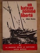 UN BATEAU NOMME LIBERTE GILBERT NICOLAS  DEDICACE - Libri, Riviste, Fumetti