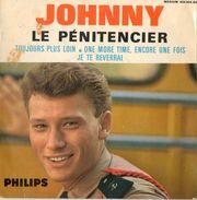 Johnny Hallyday 45T Vinyl De 1964  Le Pénitencier, Toujours Plus Loin, One More Time, Je Te Reverrai - Sonstige - Franz. Chansons