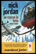 """"""" Nick JORDAN Se Casse La Tête"""", Par André FERNEZ - E.O. MJ N° 216 - Espionnage. - Marabout Junior"""