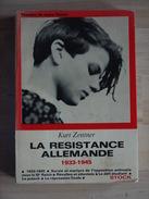 LA RESISTANCE ALLEMANDE  KURT ZENTNER - Guerre 1939-45