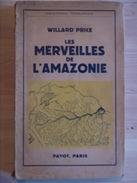 LES MERVEILLES DE L AMAZONIE  WILLARD PRICE - Andere