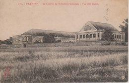 CHINE - TONKIN - TAYNINH - CASERNE DE L'INFANTERIE COLONIALE - DIEULEFILS N° 170 - China