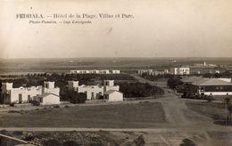 FEDALA (FEDHALA) HOTEL DE LA PLAGE VILLAS ET PARC (CARTE PHOTO) - Maroc