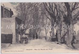 CPA MAZAN 84 PLACE DU MARCHE AUX FRUITS - Mazan