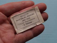 Servi Dei Fr. ISIDORI 1881 - 1916 E Congr. Passionistarum ( RELIKWIE - RELIQUIARIO - RELIC - RELIQUARY - RELIQUAIRE ) ! - Godsdienst & Esoterisme
