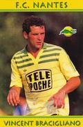 CARTE DE JOUER DU FC. NANTES   VINCENT BRACIGLIANO   SAISONS 1985-1989      # REFERENCE . JN.FC. 084 - Soccer