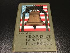 CROQUIS ET IMPRESSIONS D'AMERIQUE - 1904 - Albert Gobat - Berne ,Gustave Grunau  éditeur - Livres, BD, Revues