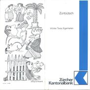 Züritüütsch - Wörter, Texte, Eigenheiten  (Zürcher Kantonalbank)              1984 - Dictionnaires