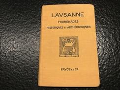 LAUSANNE - 1931 - Promenades Historiques Et Archéologiques - Livres, BD, Revues