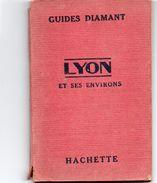 712z  Lyon Et Environs Guide Diamant Publicités Photos Cartes Conseils Pratiques 64 Pages - Toerisme