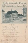 COLMAR  - Katharinenkloster ( Carte Précurseur De Novembre 1897 ) - Colmar