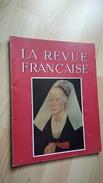 La Revue Française - N° 67 Avril 1955 - Etats Associés D'Indochine - Livres, BD, Revues