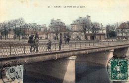 Cpa Caen 14 Calvados Pont De La Gare - Caen