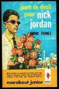 """"""" Jours De Deuil Pour Nick JORDAN """", Par André FERNEZ - E.O. MJ N° 224 - Espionnage. - Marabout Junior"""