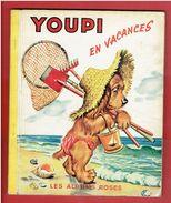 YOUPI EN VACANCES 1953 ILLUSTRATIONS DE P. PROBST LES ALBUMS ROSES HACHETTE - Hachette