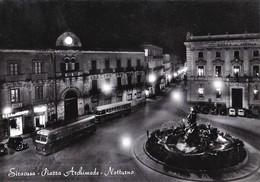 SIRACUSA - PIAZZA ARCHIMEDE - NOTTURNO  - F/G -V: 1950 - AUTOBUS - AUTO - Siracusa