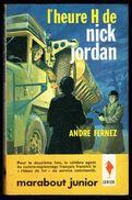 """"""" L'heure H De Nick JORDAN """", Par André FERNEZ - E.O. MJ N° 232 - Espionnage. - Marabout Junior"""