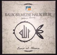 Islam Art - Al Asma Al Husna Balik Bilmezse Halik Bilir Catalog Gulseren Sonmez - Books, Magazines, Comics