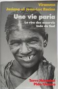 Une Vie Paria. Le Rire Des Asservis En Inde Du Sud, Terre Humaine - Culture
