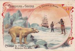 Chromo - Chasseurs Et Gibiers à Travers Le Monde - Chasse à L'ours (région Polaire) - Kaufmanns- Und Zigarettenbilder