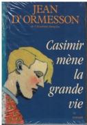 Jean D'ORMESSON    Casimir Mène La Grande Vie - Auteurs Classiques