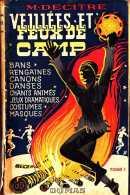 Scoutisme - Veillées Et Feux De Camp - M Decitre - Ed Dumas 1946 - TBE Mais Dos Recollé -240 Pp - TBE - Aventure